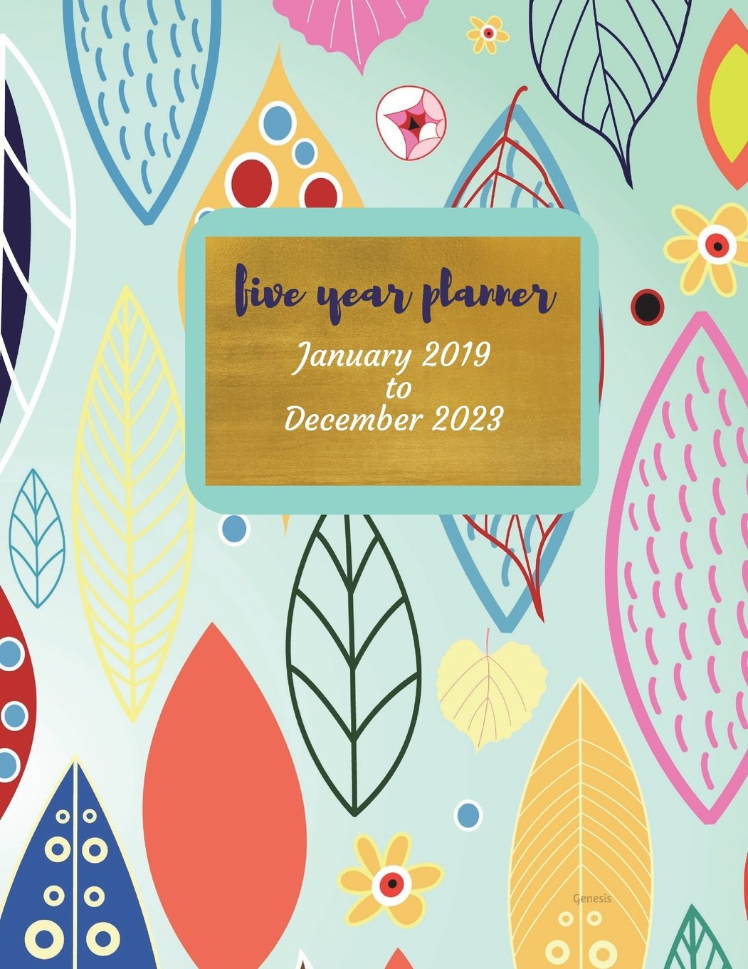 2019 - 2023 Genesis Five Year Planner: 2019-2023 Monthly ...
