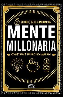 Mente millonaria. Construye tu propio imperio (Spanish Edition)