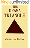 The Drama Triangle (Transactional Analysis in Bite Sized Chunks Book 2) (English Edition)