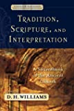 Tradition, Scripture, and Interpretation: A Sourcebook of the Ancient Church (Evangelical Ressourcement: Ancient Sources…