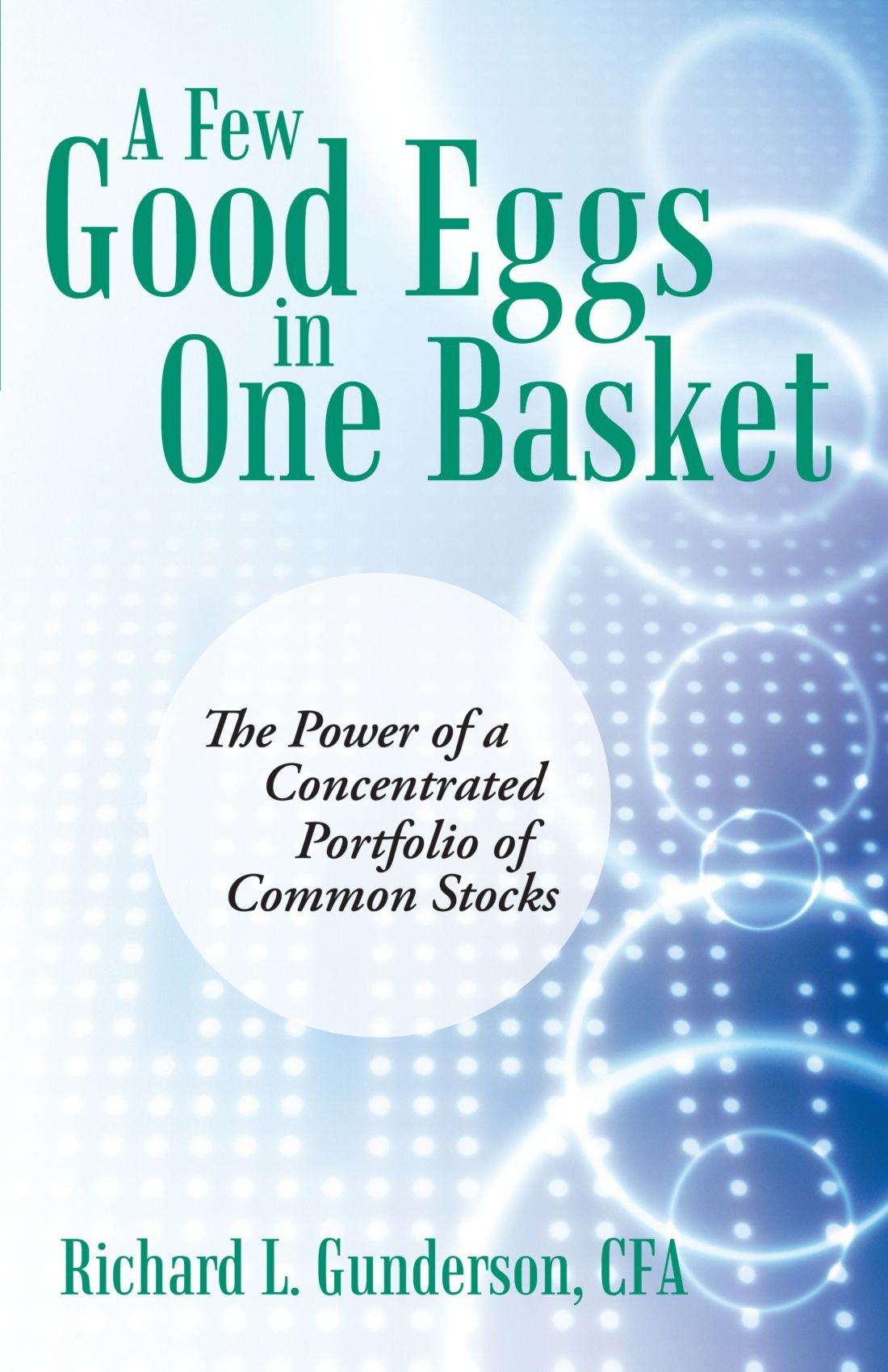 Download A Few Good Eggs in One Basket: The Power of a Concentrated Portfolio of Common Stocks PDF