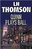 Quinn Plays Ball (Liam Quinn Mysteries Book 10)