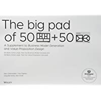 The Big Pad of 50 Blank, Extra-Large Business Model Canvases and 50 Blank, Extra-Large Value Proposition Canvases: A Supplement to Business Model Generation and Value Proposition Design (Strategyzer)
