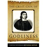 The Great Gain of Godliness (Puritan Paperbacks)