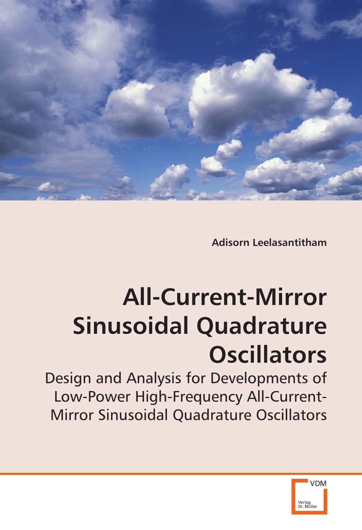Buy All Current Mirror Sinusoidal Quadrature Oscillators Design And Oscillator Analysis For Developments Of Low Power High Frequency