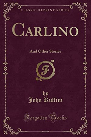 Carlino: And Other Stories (Classic Reprint)