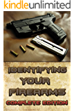 Identifying Your Firearms: Complete Edition