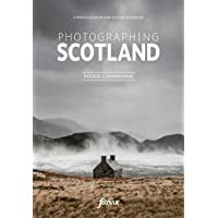 Photographing Scotland: A photo-location and visitor guidebook [Idioma