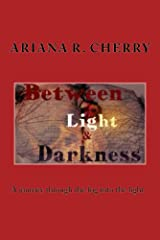 Between Light and Darkness Kindle Edition
