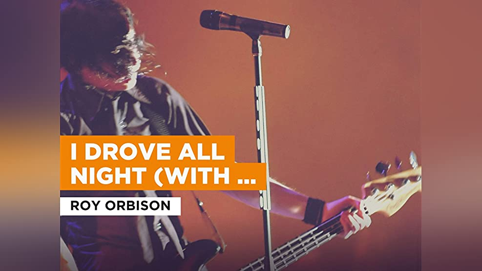 I Drove All Night (With The Royal Philharmonic Orchestra) in the Style of Roy Orbison