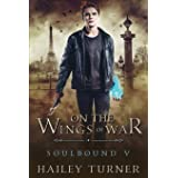 On the Wings of War (Soulbound)