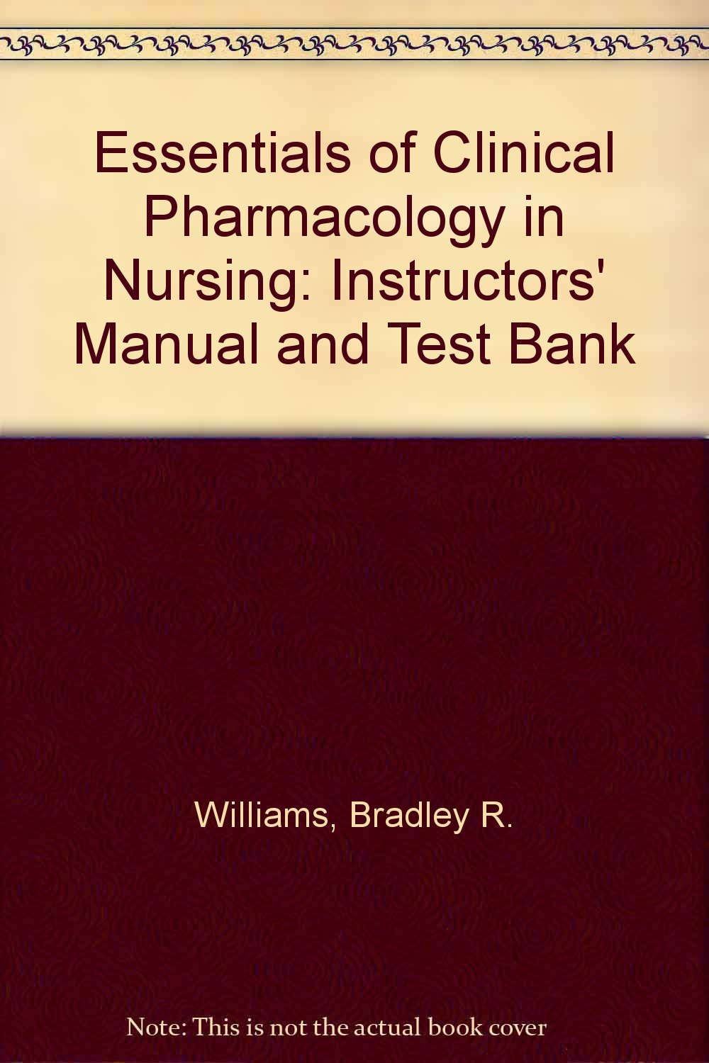 Essentials of Clinical Pharmacology in Nursing: Instructors' Manual and Test Bank