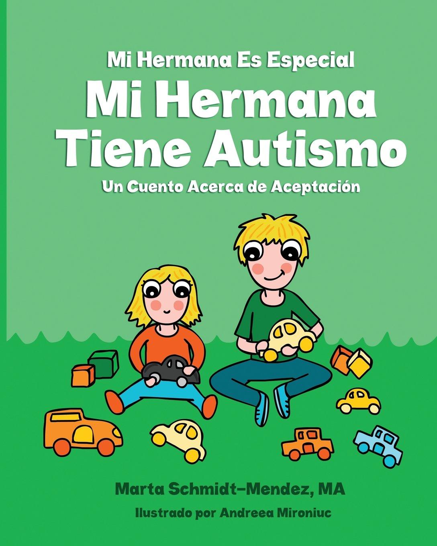 Download Mi Hermana Es Especial Mi Hermana Tiene Autismo: Un Cuento Acerca de Aceptaciion (Spanish Edition) ebook