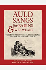 Auld Sangs for Bairns & Wee Weans: Traditional Scottish Nursery Rhymes with Music and Guitar Chords (1) (21st Century Scots) (Scots Edition) Paperback