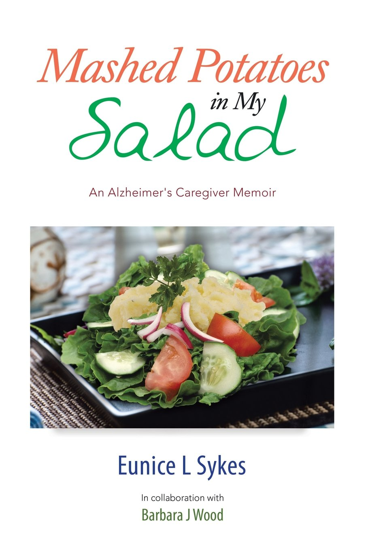 Download Mashed Potatoes in My Salad: An Alzheimer's Caregiver Memoir pdf epub