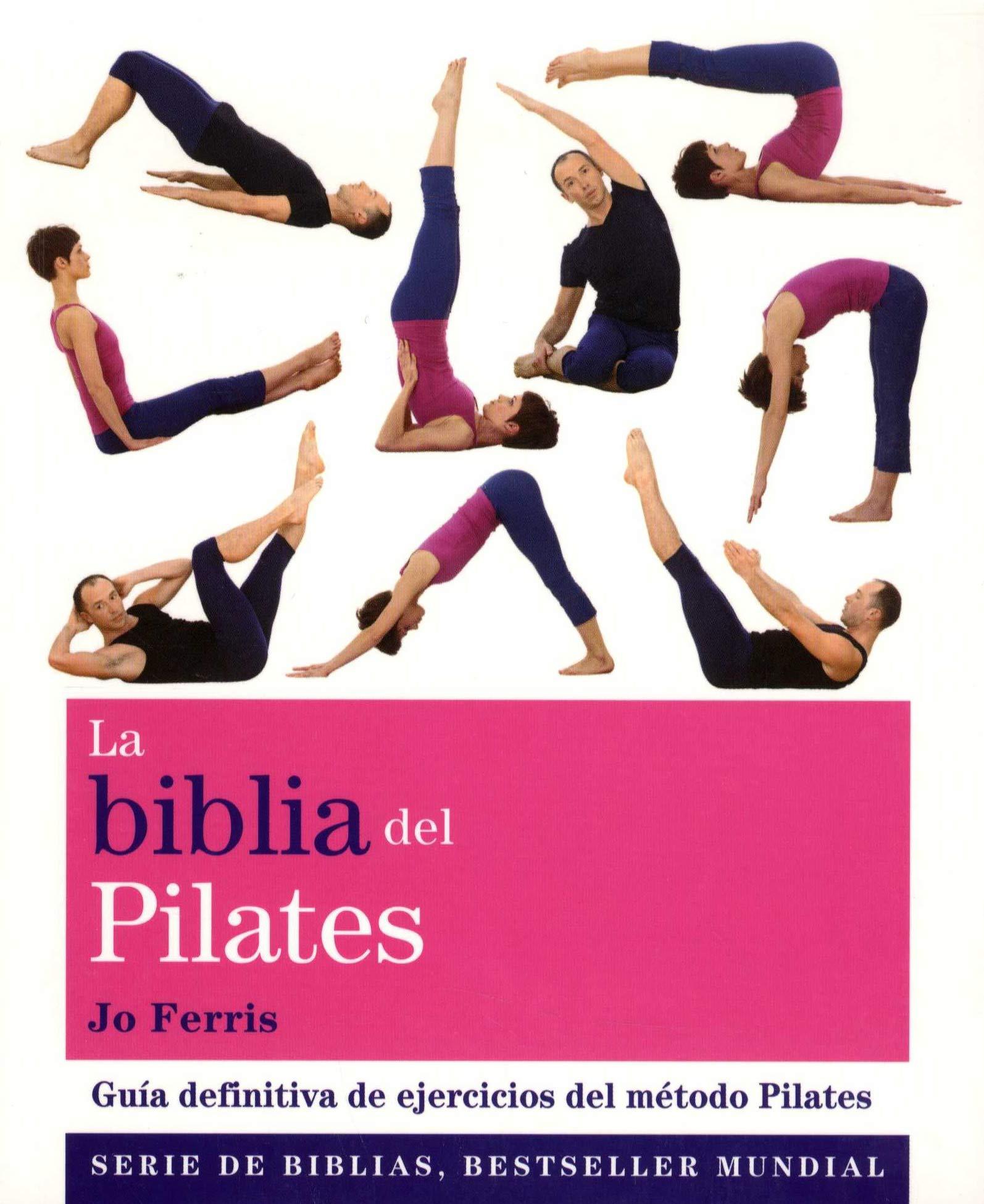 La biblia del pilates : guía definitiva de ejercicios del ...