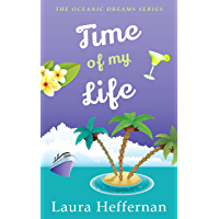 Time of My Life: A Witty, Charming Romantic Comedy (Oceanic Dreams Book 2) book cover