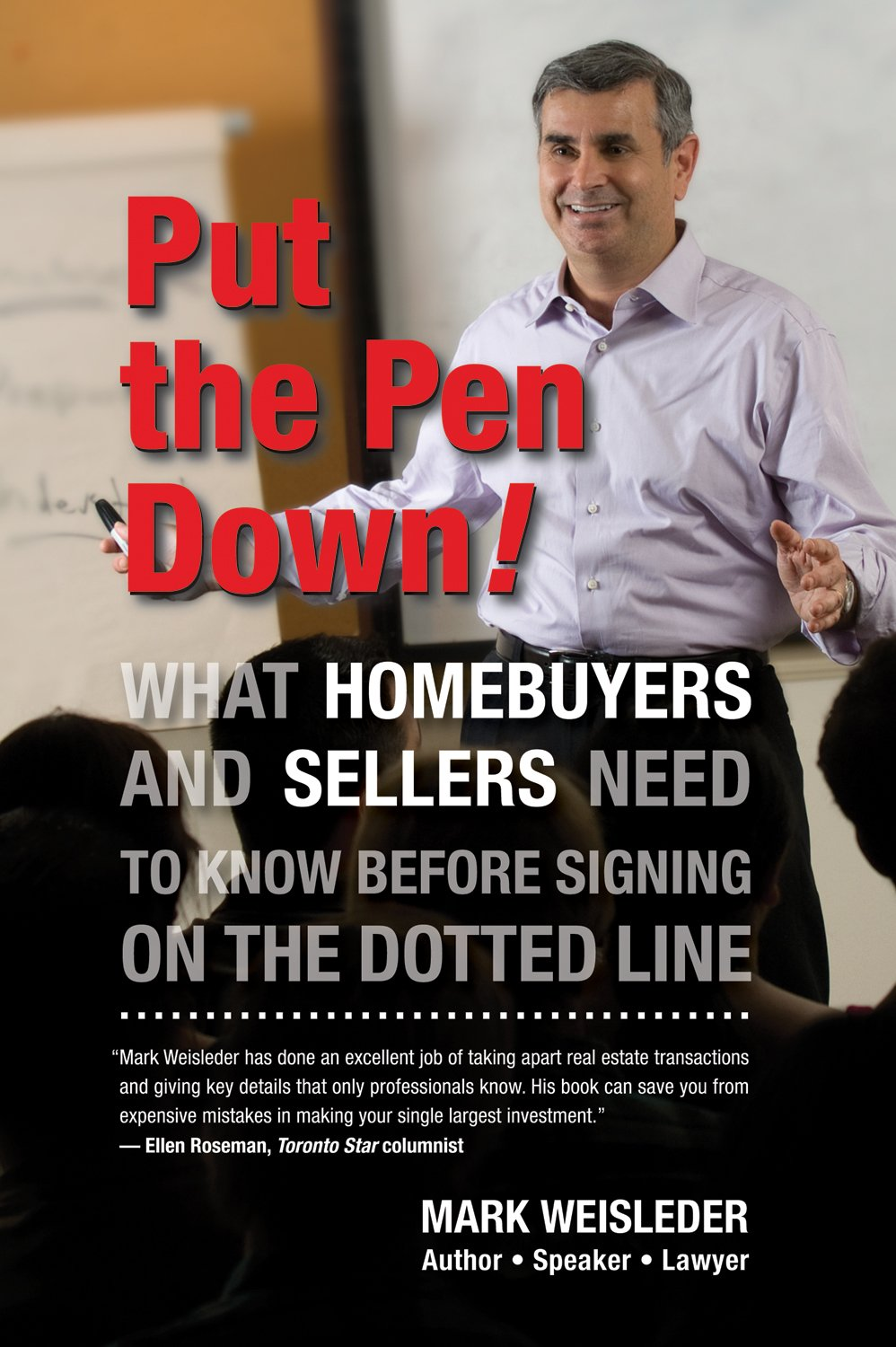 Put the Pen Down!: What Homebuyers and Sellers Need to Know Before Signing on the Dotted Line
