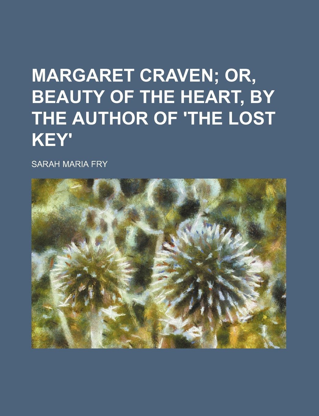 Margaret Craven;  or, Beauty of the heart, by the author of 'The lost key' ebook