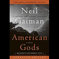 American Gods: The Tenth Anniversary Edition (Enhanced Edition): A Novel
