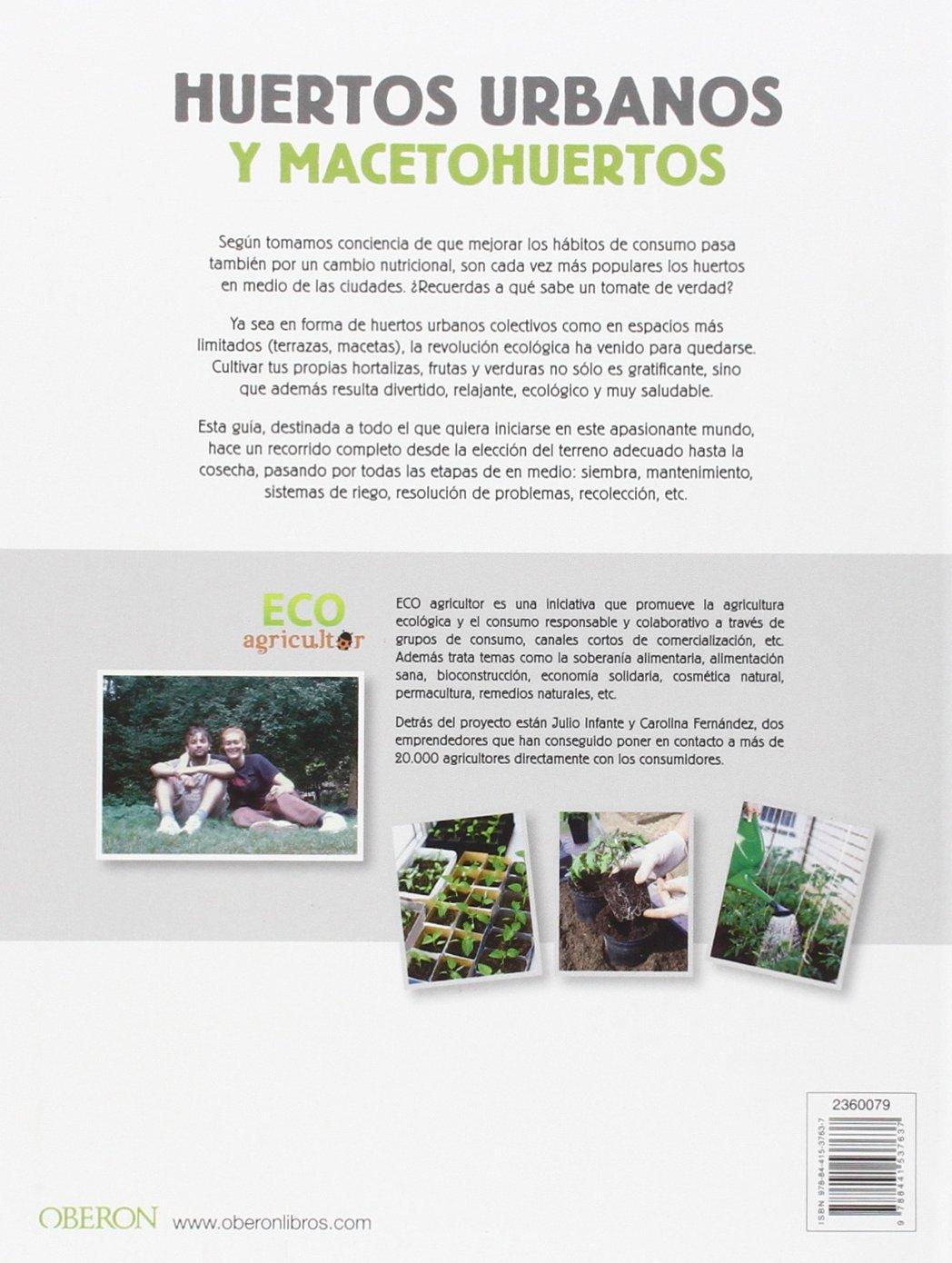 Huertos urbanos y macetohuertos: Carolina; Infante González, Julio Fernández: 9788441537637: Amazon.com: Books