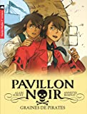 Pavillon noir, Tome 1 : Graines de pirates
