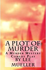 A Plot Of Murder: A Murder Mystery Comedy Play Kindle Edition