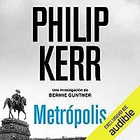 Metropolis (Narración en Castellano): Bernie Gunther, Libro 14