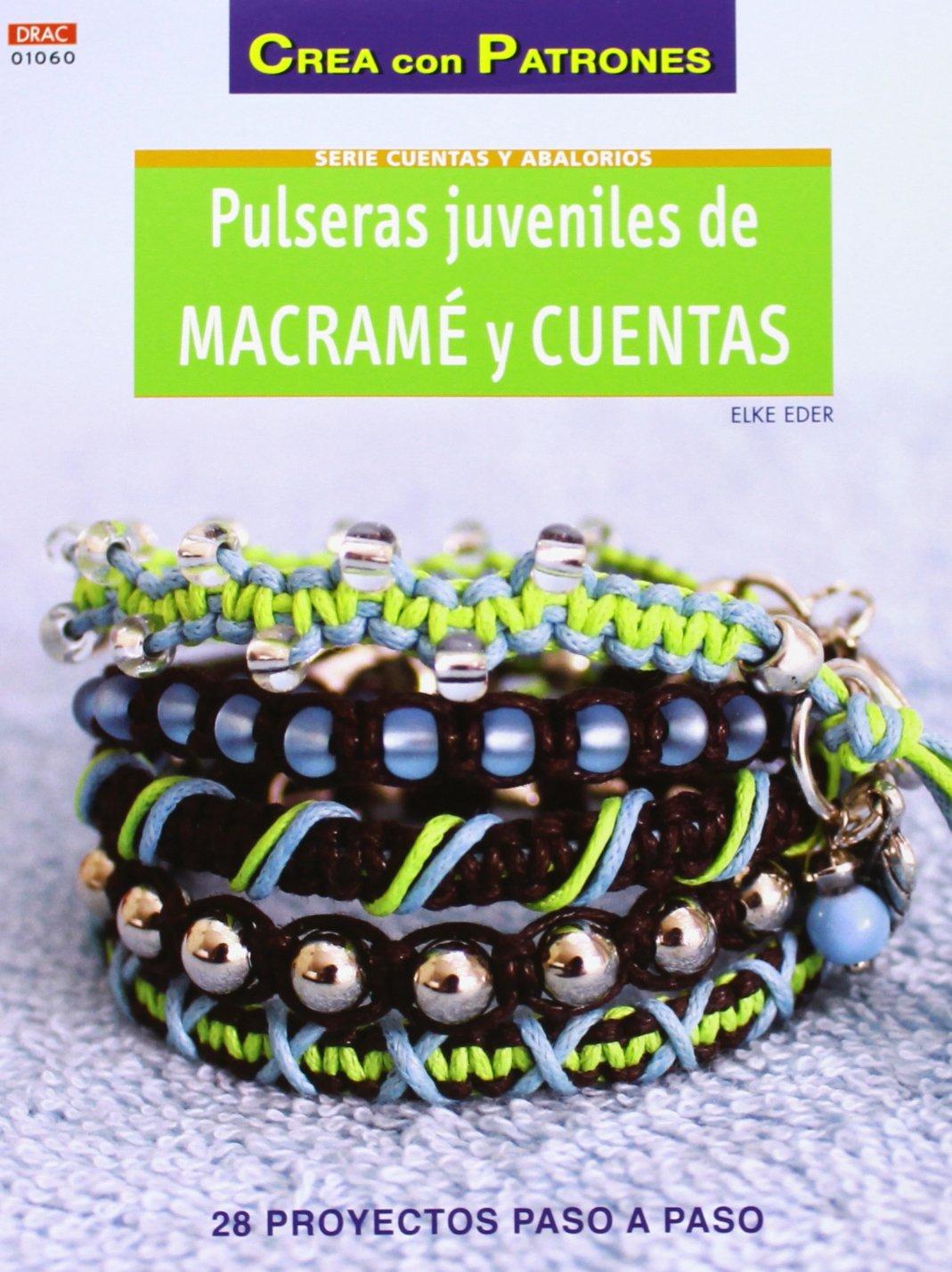 887d9f36c226 Abalorios nº 60 Pulseras juveniles de Macramé y cuentas Crea Con Patrones   Amazon.es  Elke Eder  Libros