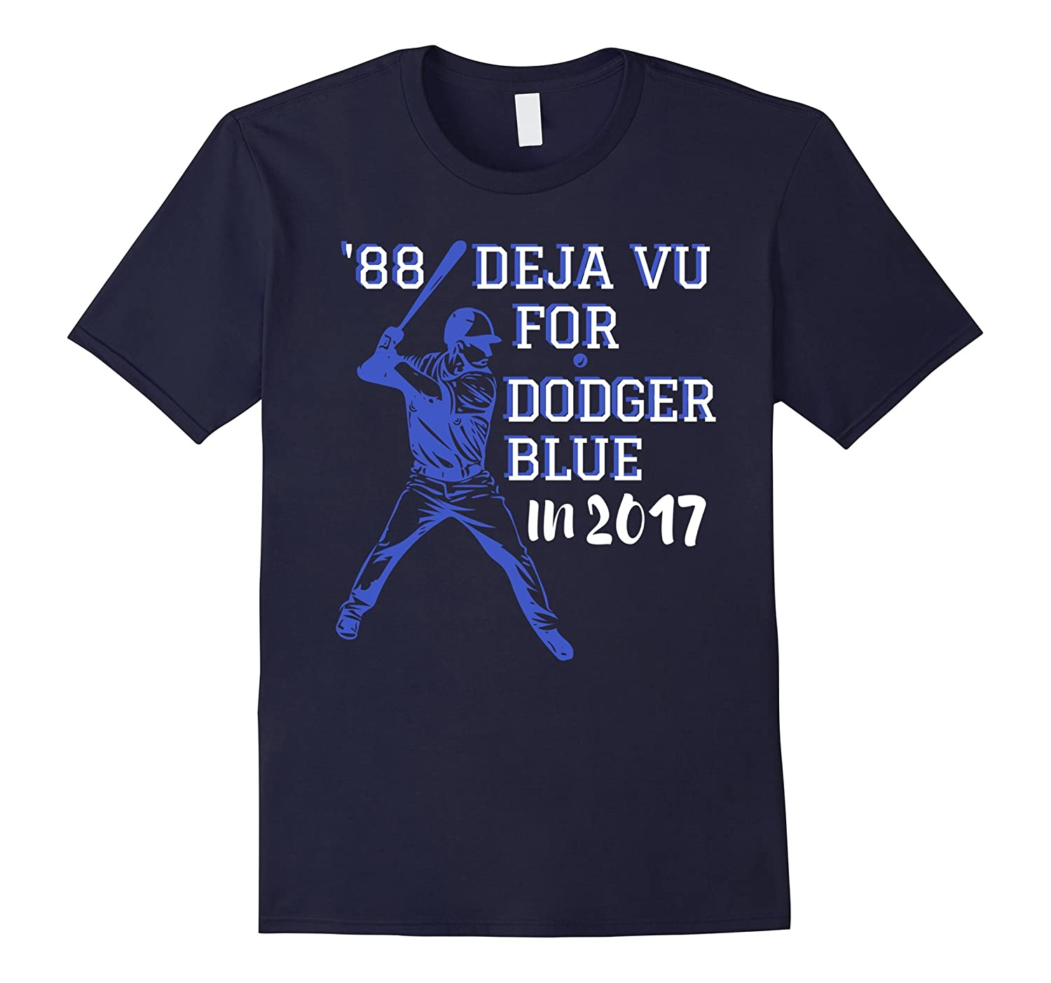 '88 Deja Vu For Dodger Blue In 2017 Los Angeles Baseball Tee-ANZ