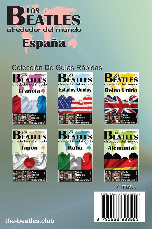 Los Beatles - España - Guía Rápida De Su Discografía: Discografía A Todo Color 1962-1972 : Volume 5 Los Beatles Alrededor Del Mundo: Amazon.es: Pérez, Juan Carlos Irigoyen: Libros