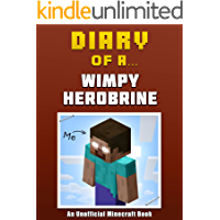Diary of a Wimpy Herobrine [an unofficial Minecraft book] (Crafty Tales Book 11)