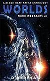 WORLDS: A Science Fiction Microfiction Anthology: A Black Hare Press Anthology
