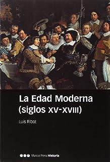 EDAD MODERNA (SIGLOS XV-XVIII) (Manuales): Amazon.es: Ribot García ...