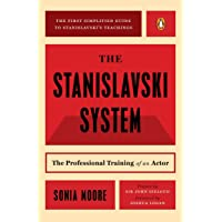 The Stanislavski System: The Professional Training of an Actor: The Professional Training of an Actor: Digested from the Teachings of Konstantin S. Stanislavski