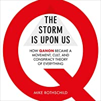 The Storm Is Upon Us: How QAnon Became a Movement, Cult, and Conspiracy Theory of Everything