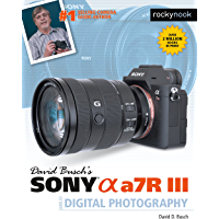 David Busch's Sony Alpha a7R III Guide to Digital Photography (The David Busch Camera Guide Series) book cover