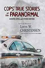 Cops' True Stories Of The Paranormal: Ghost, UFOs, And Other Shivers Paperback