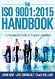 The ISO 9001: 2015 Handbook: A Practical Guide to Implementation