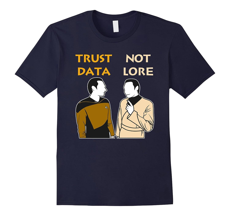 Trust Data Not Lore Shirt-Vaci