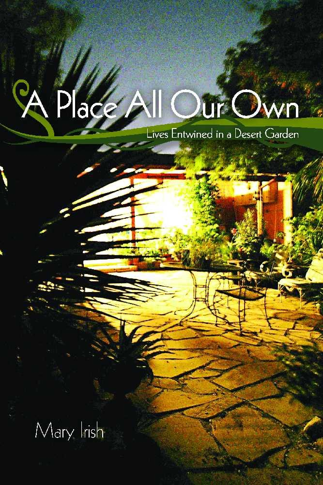 Read Online A Place All Our Own: Lives Entwined in a Desert Garden PDF
