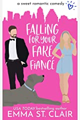 Falling for Your Fake Fiancé: a Sweet Romantic Comedy (Love Clichés Sweet RomCom Book 3) Kindle Edition