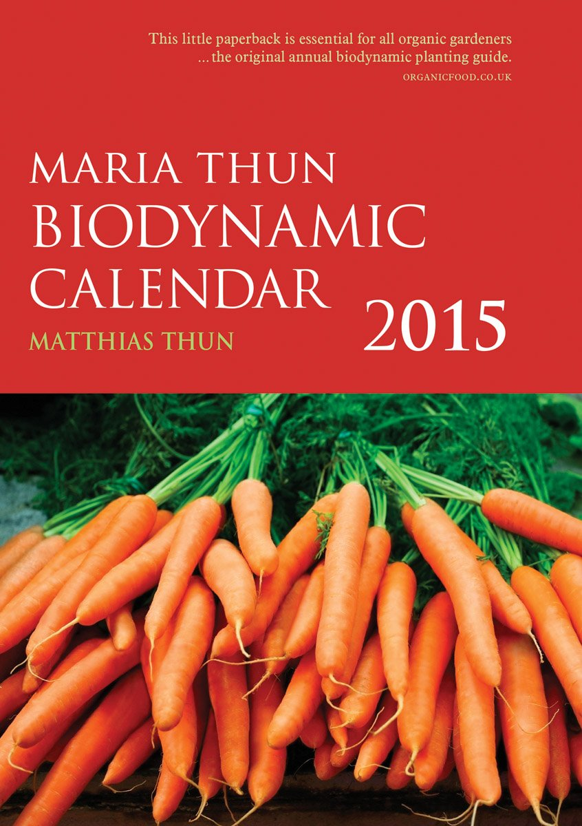 The Maria Thun Biodynamic Calendar 2015: 2015