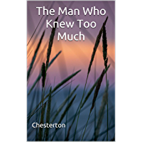 The Man Who Knew Too Much: (Annotated) (English Edition)