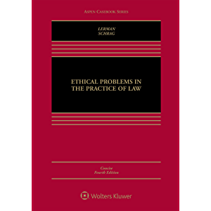 Ethical Problems in the Practice of Law: Concise Edition (Aspen Casebook Series)