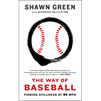 The Way of Baseball: Finding Stillness at 95 mph (English Edition)