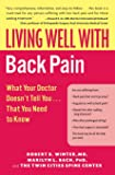 Living Well with Back Pain: What Your Doctor Doesn't Tell You...That You Need to Know (Living Well (Collins))