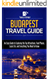 Budapest Travel Guide: An Easy Guide to Exploring the Top Attractions, Food Places, Local Life, and Everything You Need to Know (Traveler Republic)