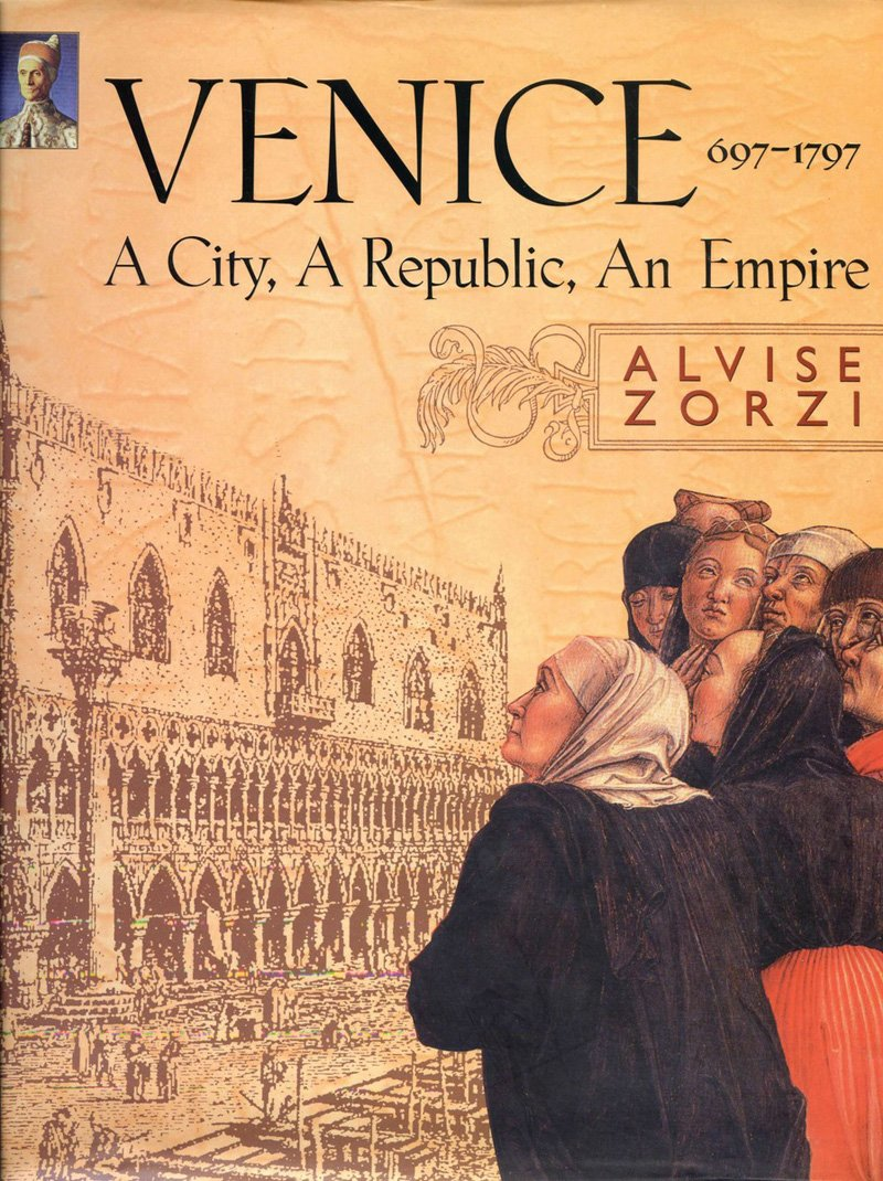 Venice 697-1797: A City, A Republic, An Empire