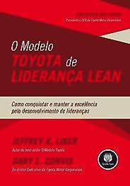O Modelo Toyota de Liderança Lean: Como Conquistar e Manter a Excelência pelo Desenvolvimento de Lideranças